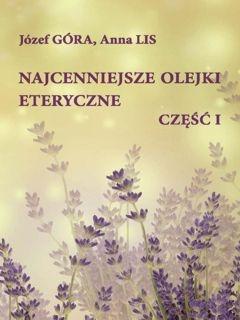 Najcenniejsze olejki eteryczne część I (wyd. IV zm. i uzup.)