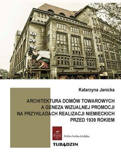 Architektura domów towarowych, a geneza wizualnej promocji na przykładach realizacji niemieckich przed 1939 rokiem