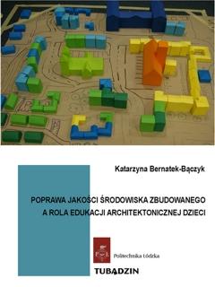 Poprawa jakości środowiska zbudowanego a rola edukacji architektonicznej dzieci