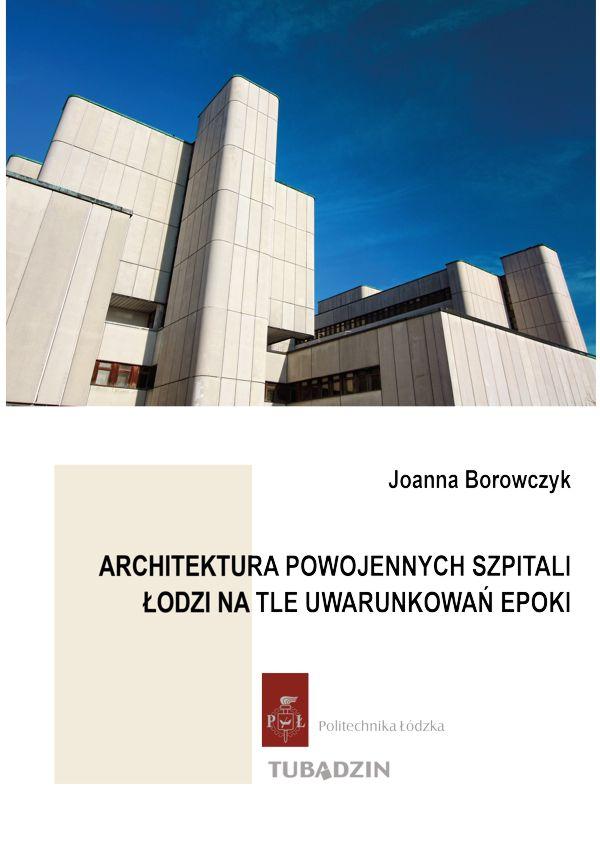 Architektura powojennych szpitali Łodzi na tle uwarunkowań epoki