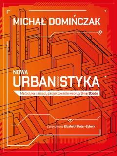 Nowa Urbanistyka. Metodyka i zasady projektowania według SmartCode