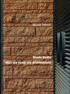 Mario Botta - nikt nie rodzi się architektem