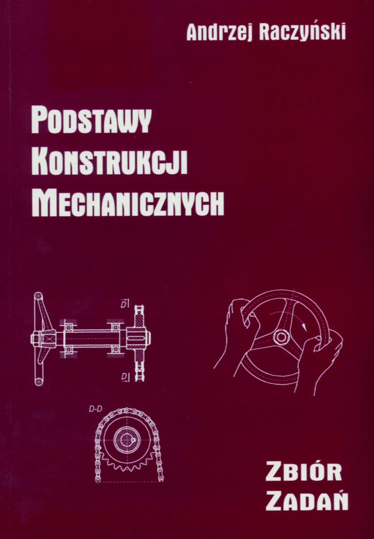 Podstawy konstrukcji mechanicznych. Zbiór zadań. Wydanie II