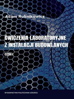 Ćwiczenia laboratoryjne z instalacji budowlanych.          CZĘŚĆ 1