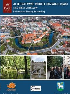 Alternatywne modele rozwoju miast. Sieć miast cittaslow. Wydanie II rozszerzone