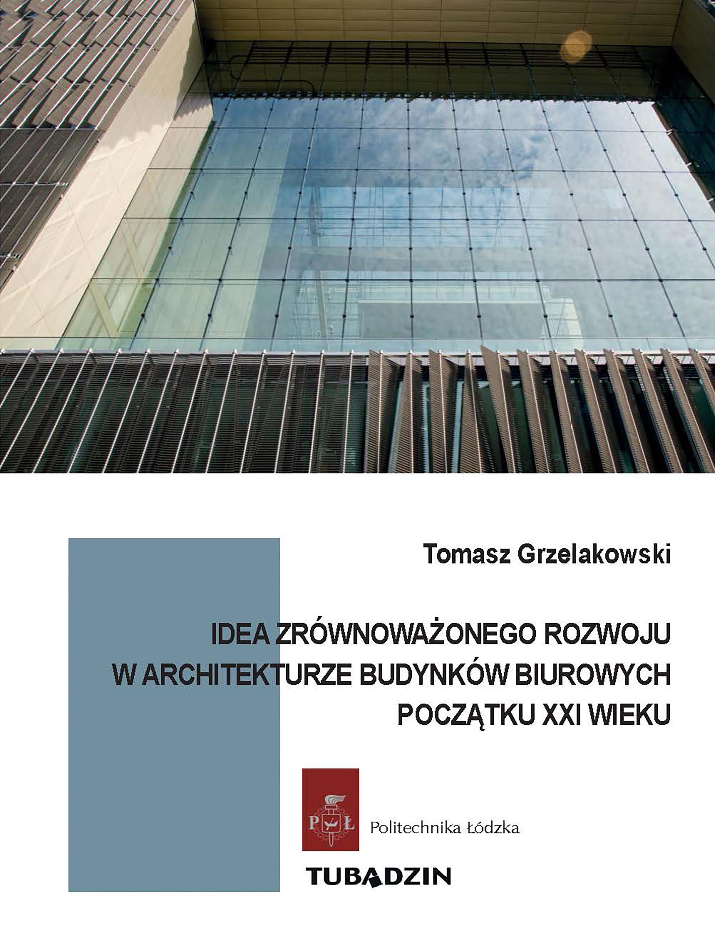 Idea zrównoważonego rozwoju w architekturze budynków biurowych początku XXI wieku