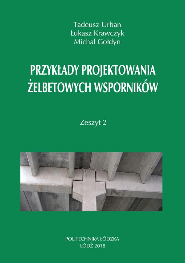 Przykłady projektowania żelbetowych wsporników zeszyt 2 (wydanie III zmienione)