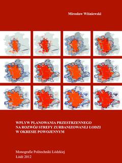 Wpływ planowania przestrzennego na rozwój strefy zurbanizowanej Łodzi w okresie powojennym