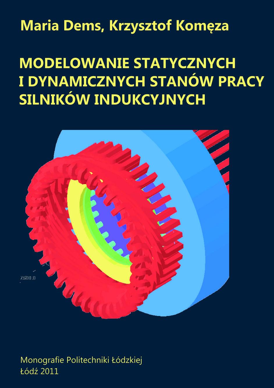Modelowanie statycznych i dynamicznych stanów pracy silników indukcyjnych