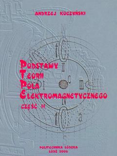 Podstawy teorii pola elektromagnetycznego. Część II