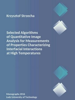 Selected Algorithms of Quantitative Image Analysis for Measurements of Properties Characterizing Interfacial Interactions at High Temperatures