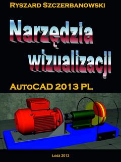 Narzędzia wizualizacji. AutoCAD 2013 PL
