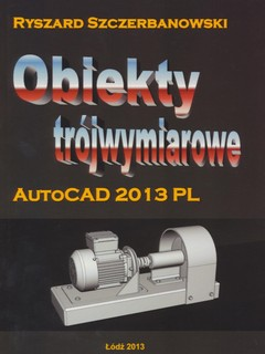 Obiekty trójwymiarowe AUTOCAD 2013 PL
