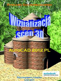 Wizualizacja scen 3D. AutoCad 2012 PL