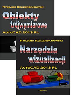 Zestaw: Obiekty trójwymiarowe i Narzędzia wizualizacji AUTOCAD 2013 PL