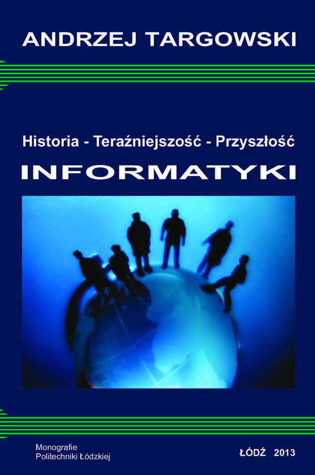 Historia - Teraźniejszość - Przyszłość informatyki