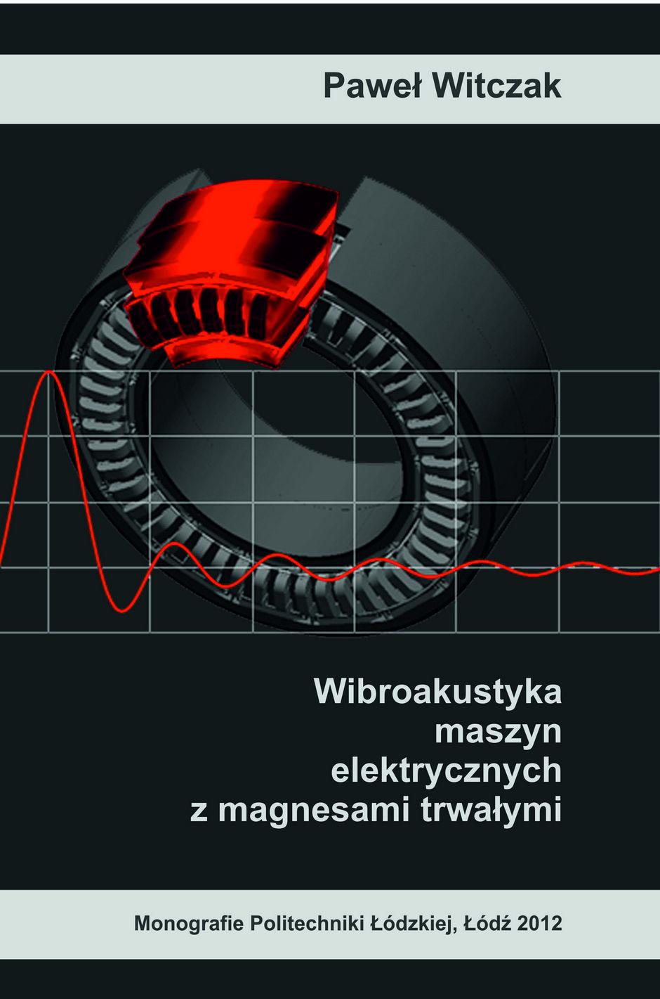 Wibroakustyka maszyn elektrycznych z magnesami trwałymi