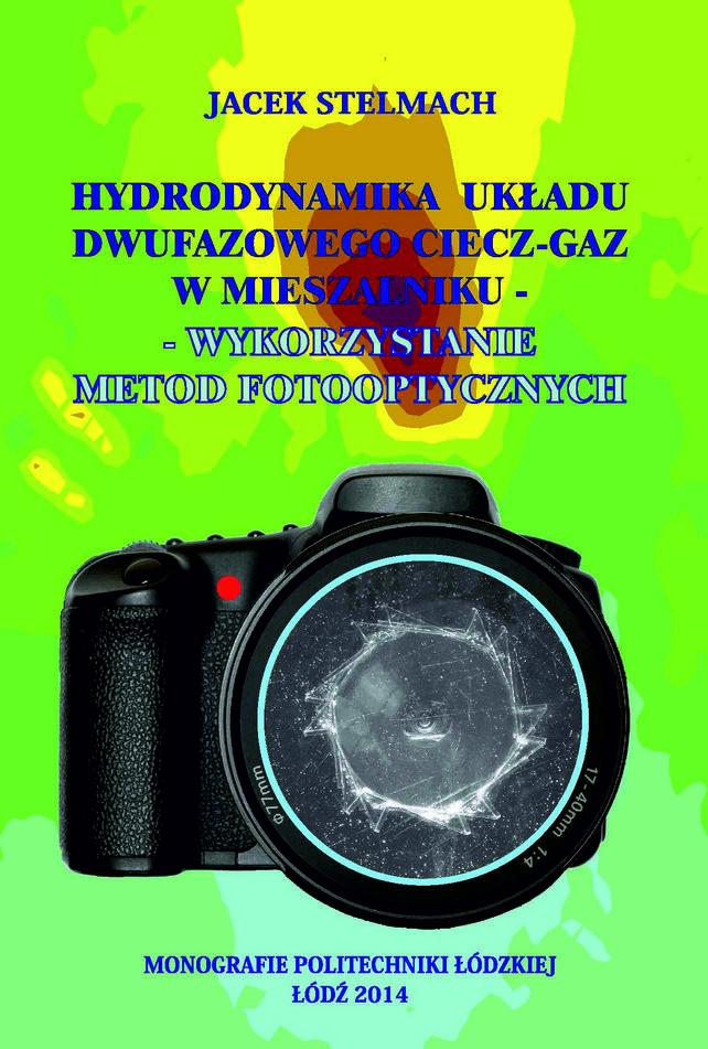Hydrodynamika układu dwufazowego ciecz-gaz w mieszalniku. Wykorzystanie metod fotooptycznych