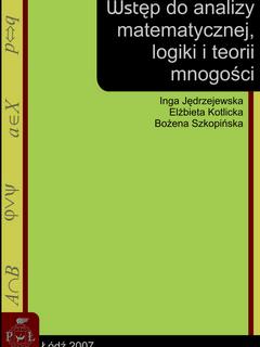 Wstęp do analizy matematycznej, logiki i teorii mnogości