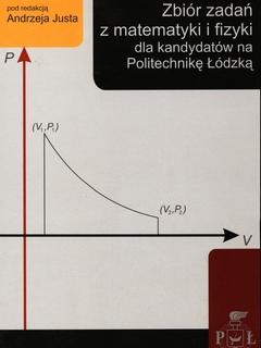 Zbiór zadań z matematyki i fizyki dla kandydatów na Politechnikę Łódzką. Wydanie II