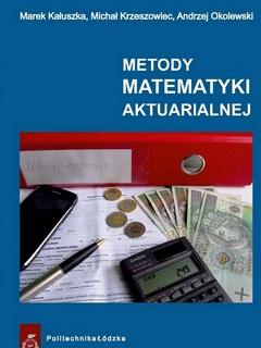 Metody matematyki aktuarialnej. Wydanie II