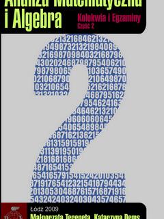 Analiza matematyczna i algebra. Kolokwia i egzaminy. Część II. Wydanie II