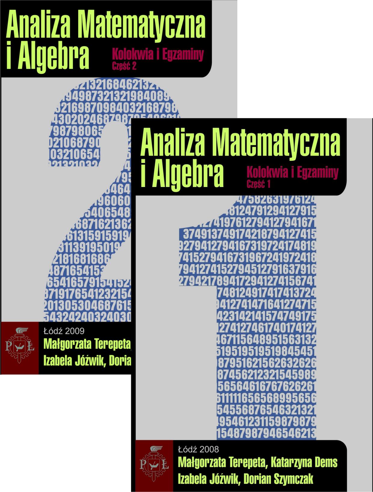 ZESTAW: Analiza matematyczna i algebra. Kolokwia i egzaminy część I (2008) i część II (2009)