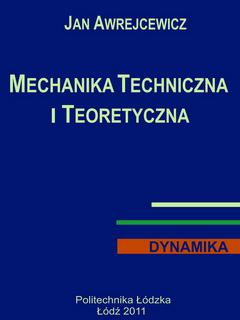 Mechanika techniczna i teoretyczna.Dynamika (tom 2)
