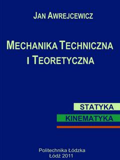 Mechanika techniczna i teoretyczna.Statyka - kinematyka (tom 1)