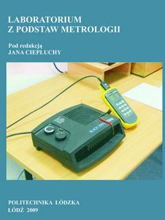 Laboratorium z podstaw metrologii.Wydanie III