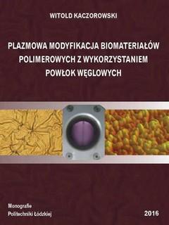 Plazmowa modyfikacja biomateriałów polimerowych z wykorzystaniem powłok węglowych