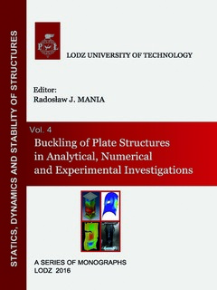 Buckling of Plate Structures in Analitycal, Numerical and Experimental Investigations, Vol.4