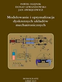 Modelowanie i optymalizacja dyskretnych układów mechatronicznych