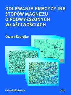 Odlewanie precyzyjne stopów magnezu o podwyższonych właściwościach