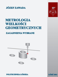 Metrologia wielkości geometrycznych - zagadnienia wybrane