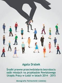Środki prawne przeciwdziałania bezrobociu osób młodych na przykładzie Powiatowego Urzędu Pracy w Łodzi w latach 2014-2015