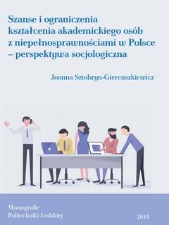 Szanse i ograniczenia kształcenia akademickiego osób niepełnosprawnych w Polsce – perspektywa socjologiczna