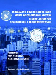 Zarządzanie przedsiębiorstwem wobec współczesnych wyzwań technologicznych, społecznych  i środowiskowych