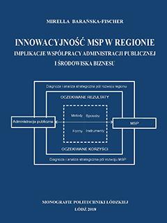 Innowacyjność MSP w regionie. Implikacje współpracy administracji publicznej i środowiska biznesu
