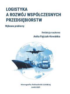 Logistyka a rozwój współczesnych przedsiębiorstw. Wybrane problemy
