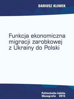 Funkcja ekonomiczna migracji zarobkowej z Ukrainy do Polski