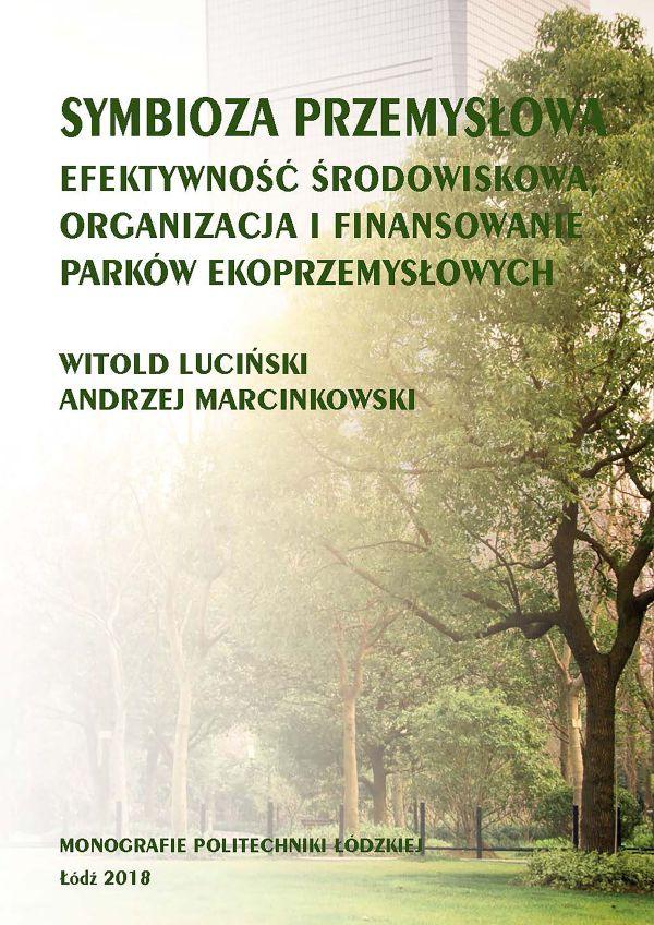 Symbioza przemysłowa: efektywność środowiskowa, organizacja i finansowanie parków ekoprzemysłowych