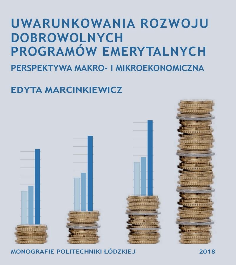 Uwarunkowania rozwoju dobrowolnych programów emerytalnych. Perspektywa makro- i mikroekonomiczna