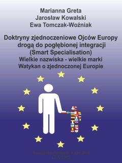 Doktryny zjednoczeniowe Ojców Europy drogą do pogłębionej integracji (smart specialisation) (3)
