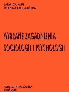 Wybrane zagadnienia socjologii i psychologii
