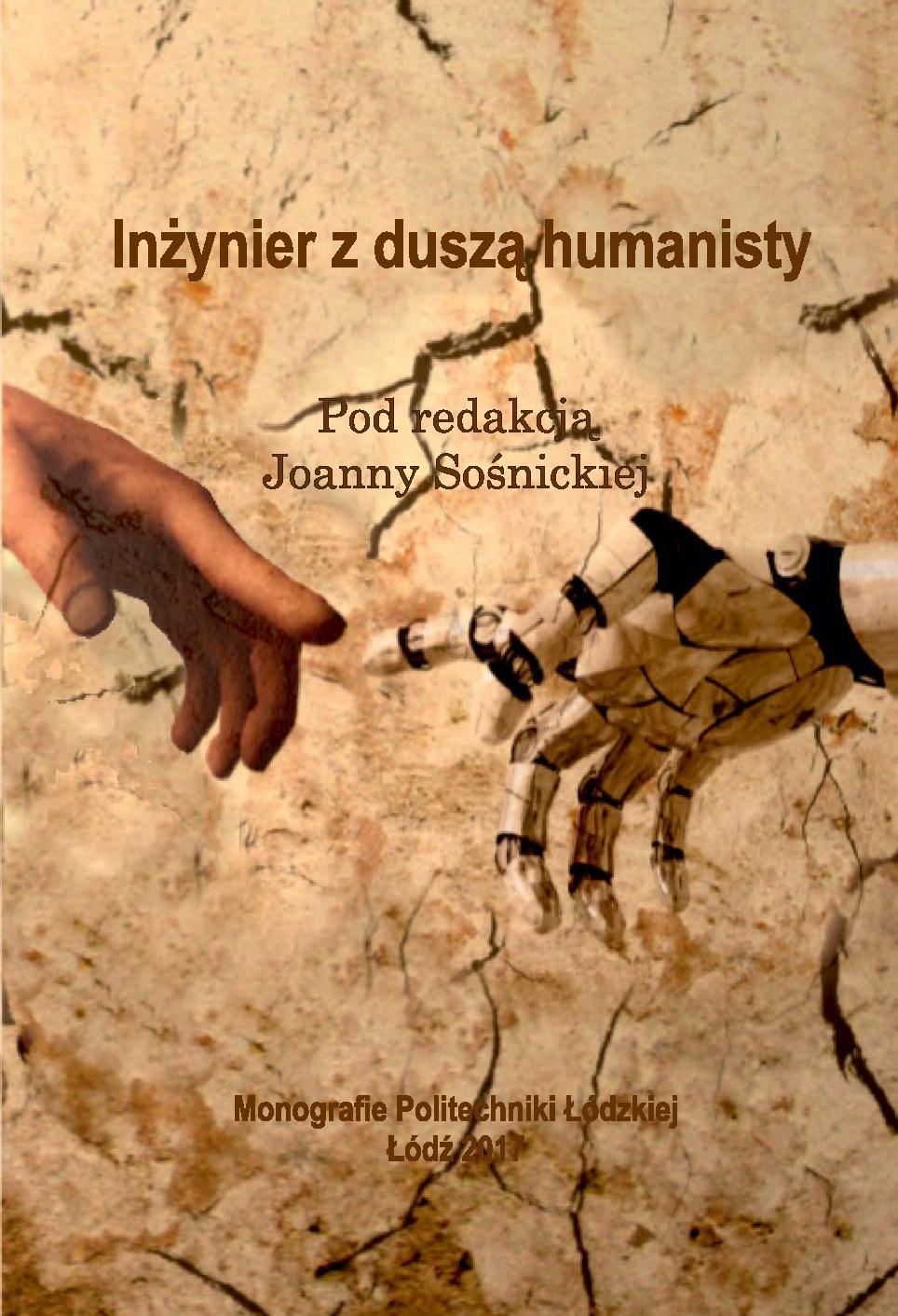 Inżynier z duszą humanisty. Miejsce i rola problematyki humanistycznej w dyskursie politechnicznym