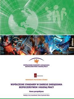 Współczesne standardy w zakresie zarządzania bezpieczeństwem i higieną pracy. Nowa perspektywa