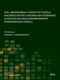 Stan, uwarunkowania i perspektywy rozwoju krajowego sektora ciepłownictwa systemowego ze szczególnym uwzględnieniem wymogów zrównoważonego rozwoju