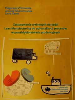 Zastosowanie wybranych narzędzi Lean Manufacturing do optymalizacji procesów w przedsiębiorstwach produkcyjnych