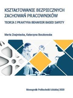 Kształtowanie bezpiecznych zachowań pracowników. Teoria i praktyka Behavior Based Safety